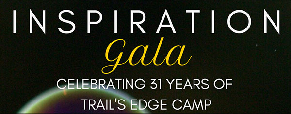 Trail's Edge Inspiration Gala